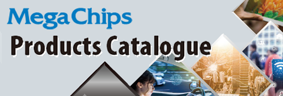 MegaChips Products Catalogue
